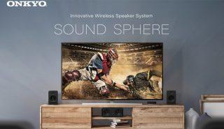 オンキヨーのワイヤレスシアターシステム「SOUND SPHERE」を応援しよう!